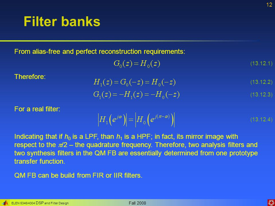 Filter banks From alias-free and perfect reconstruction requirements: