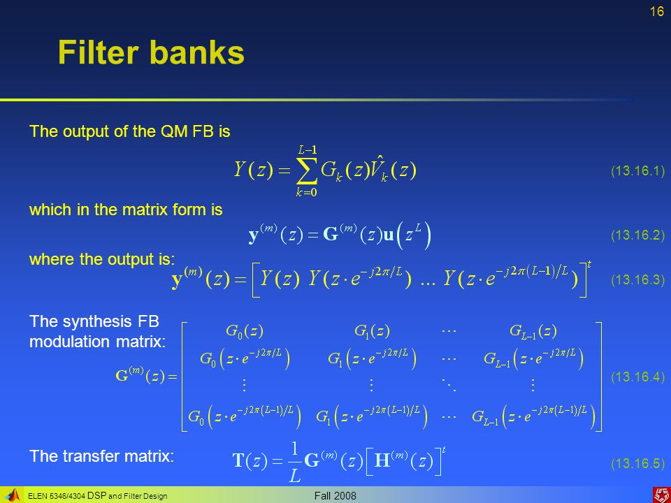 Filter banks The output of the QM FB is which in the matrix form is