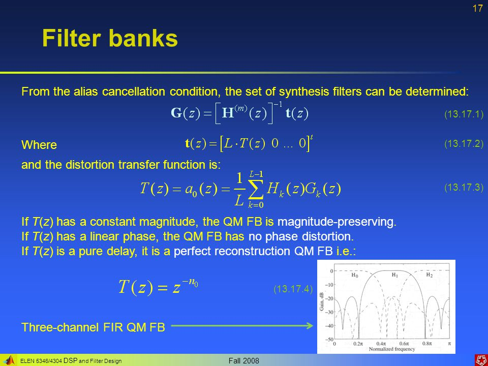 Filter banks From the alias cancellation condition, the set of synthesis filters can be determined: