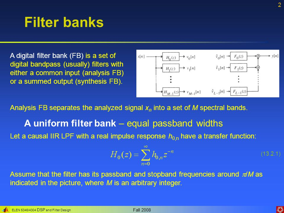 Filter banks A uniform filter bank – equal passband widths