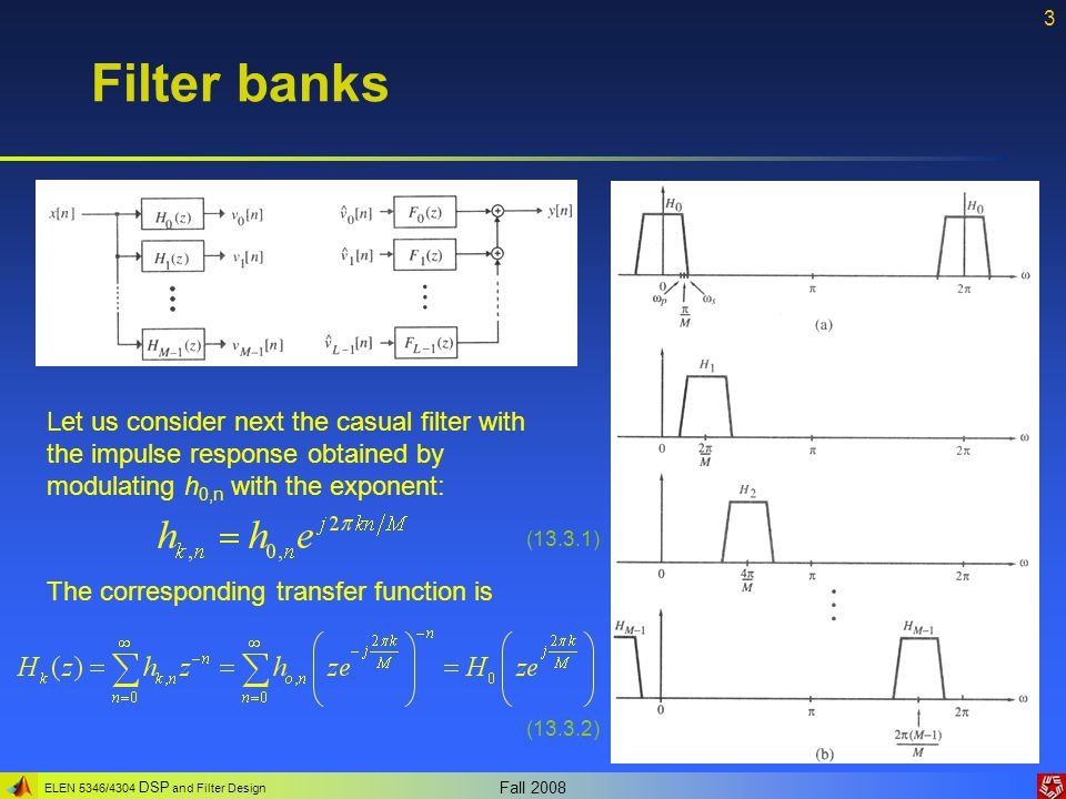 Filter banks Let us consider next the casual filter with the impulse response obtained by modulating h0,n with the exponent:
