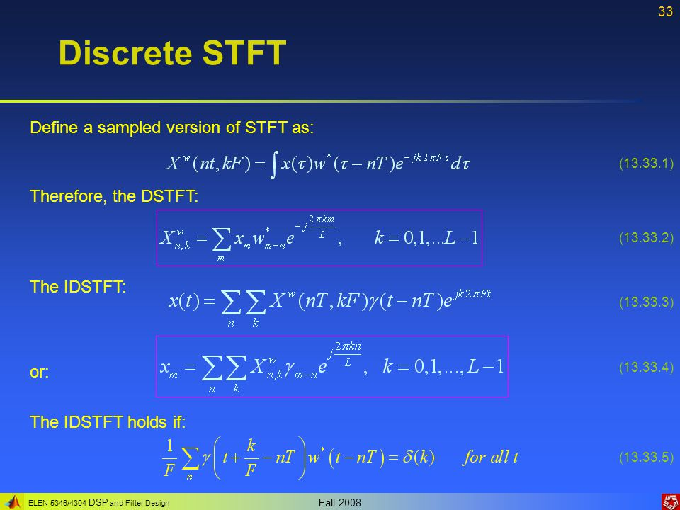 Discrete STFT Define a sampled version of STFT as: