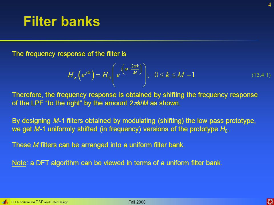 Filter banks The frequency response of the filter is