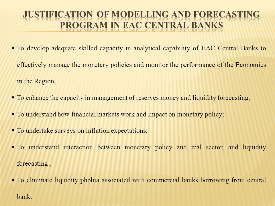 Justification of modelling and Forecasting program in EAC Central banks