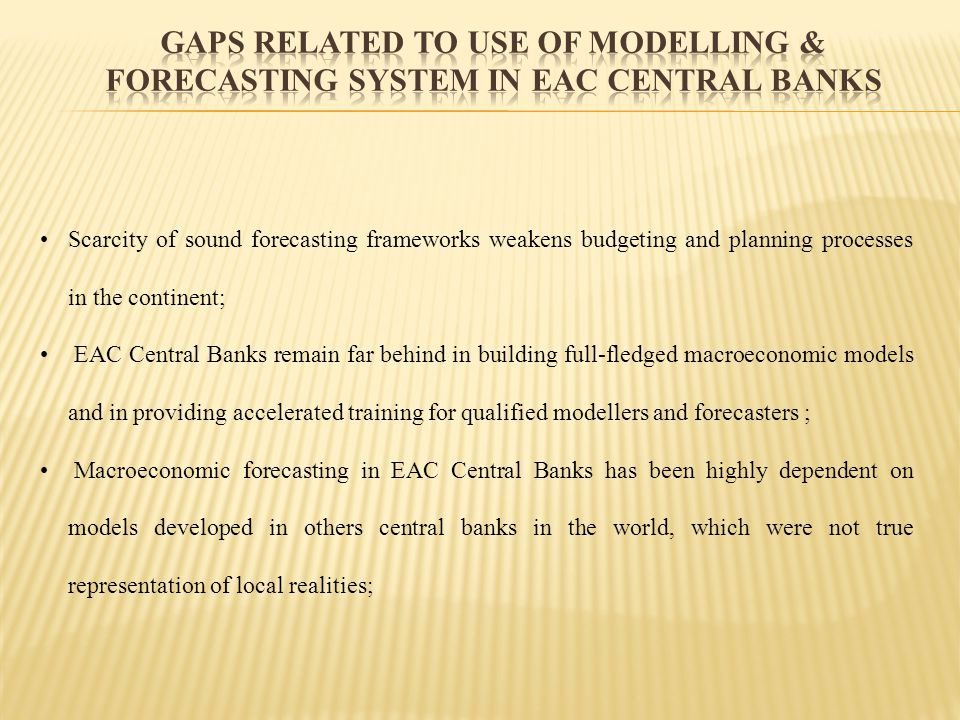 Gaps related to use of modelling & forecasting system in EAC Central Banks