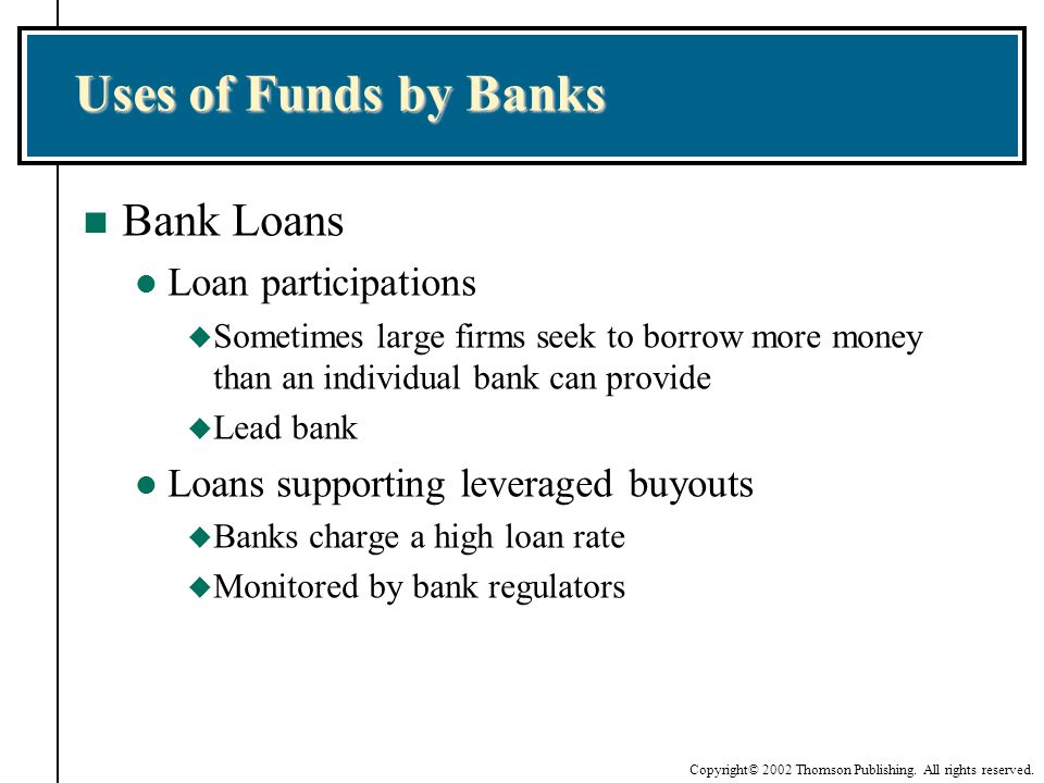 Uses of Funds by Banks Bank Loans Loan participations