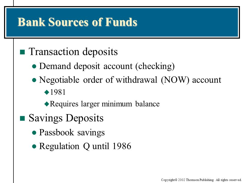 Bank Sources of Funds Transaction deposits Savings Deposits