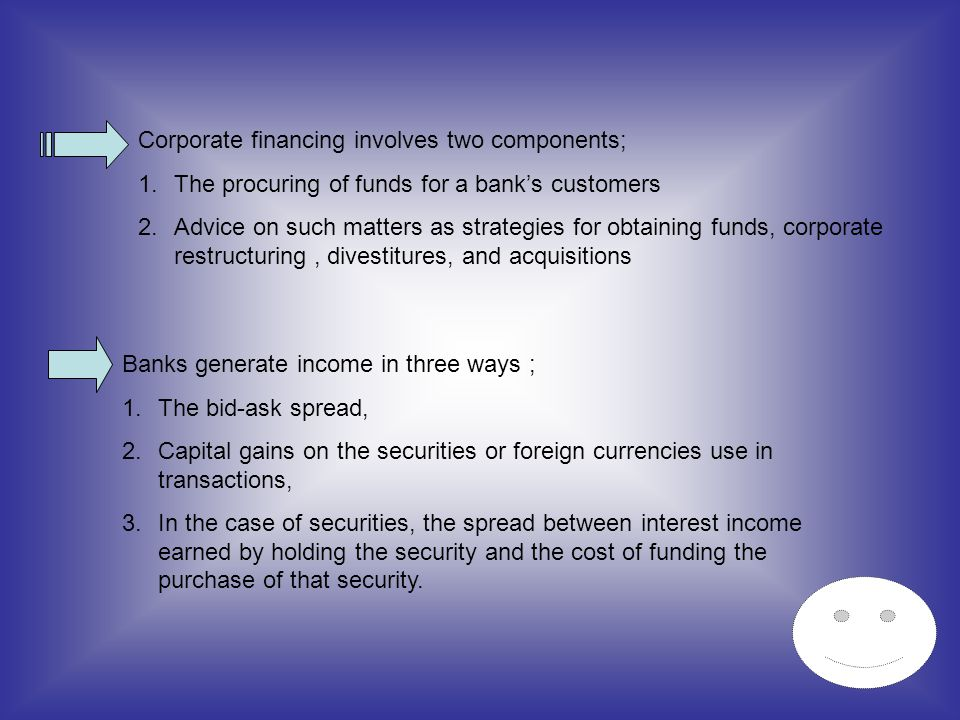 Corporate financing involves two components;