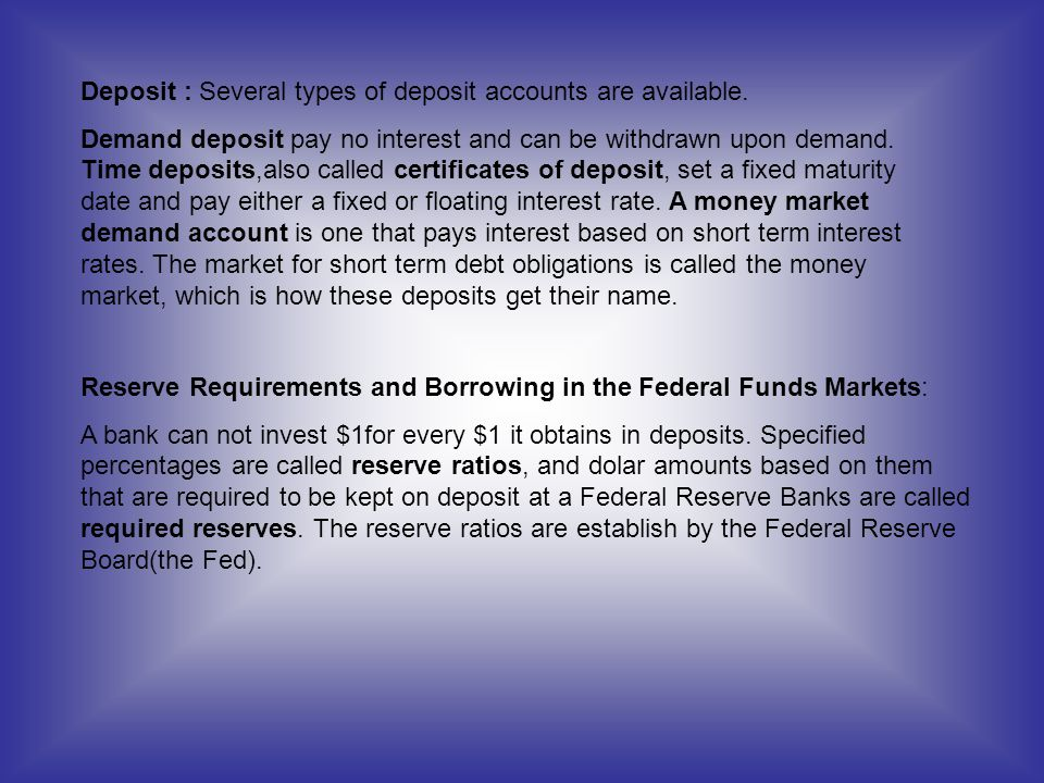 Deposit : Several types of deposit accounts are available.