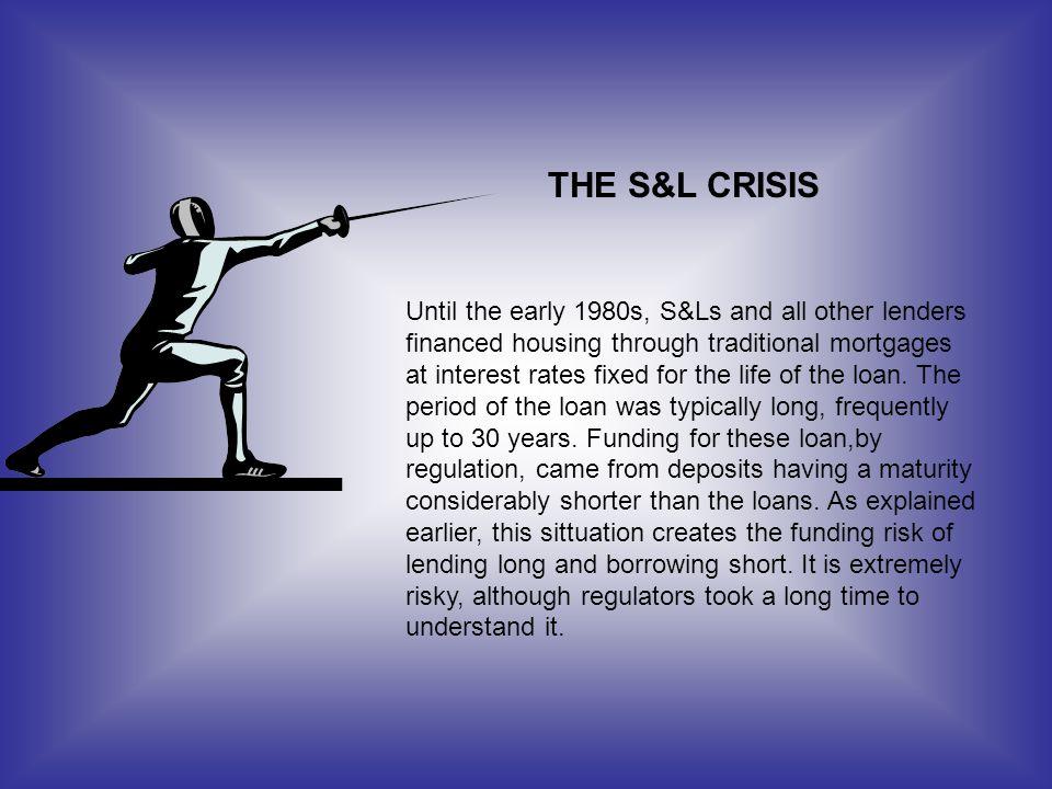 THE S&L CRISIS