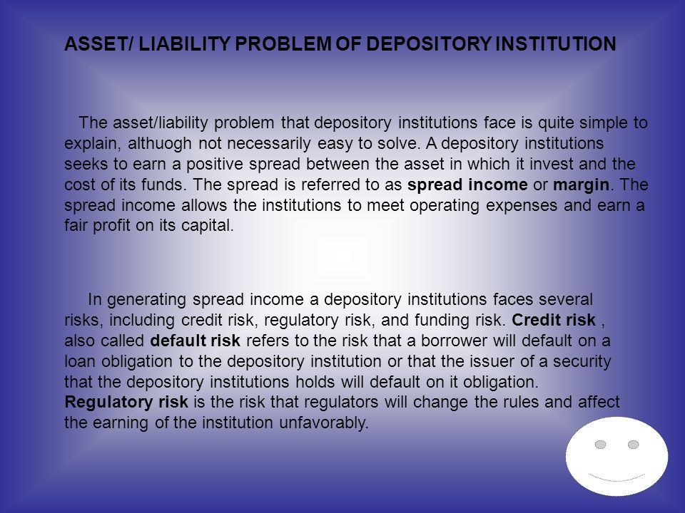 ASSET/ LIABILITY PROBLEM OF DEPOSITORY INSTITUTION