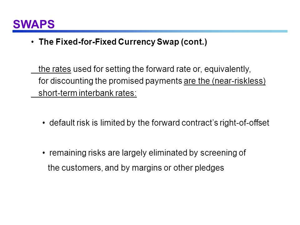 SWAPS The Fixed-for-Fixed Currency Swap (cont.)