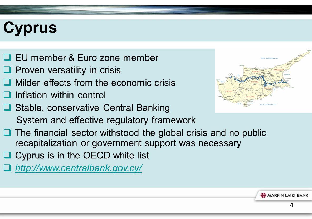 Cyprus EU member & Euro zone member Proven versatility in crisis