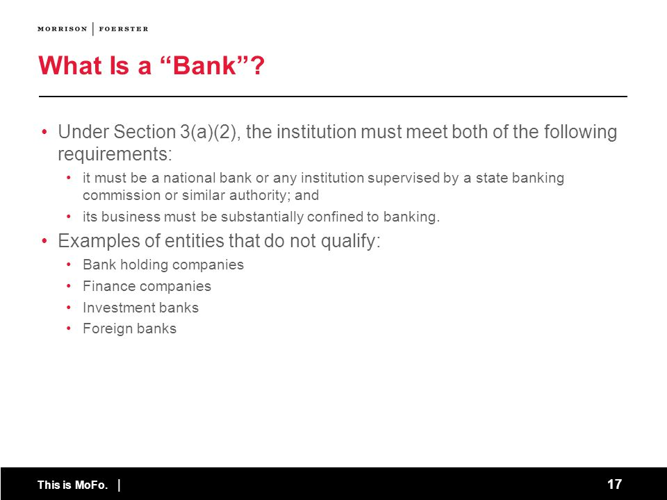 What Is a Bank Under Section 3(a)(2), the institution must meet both of the following requirements: