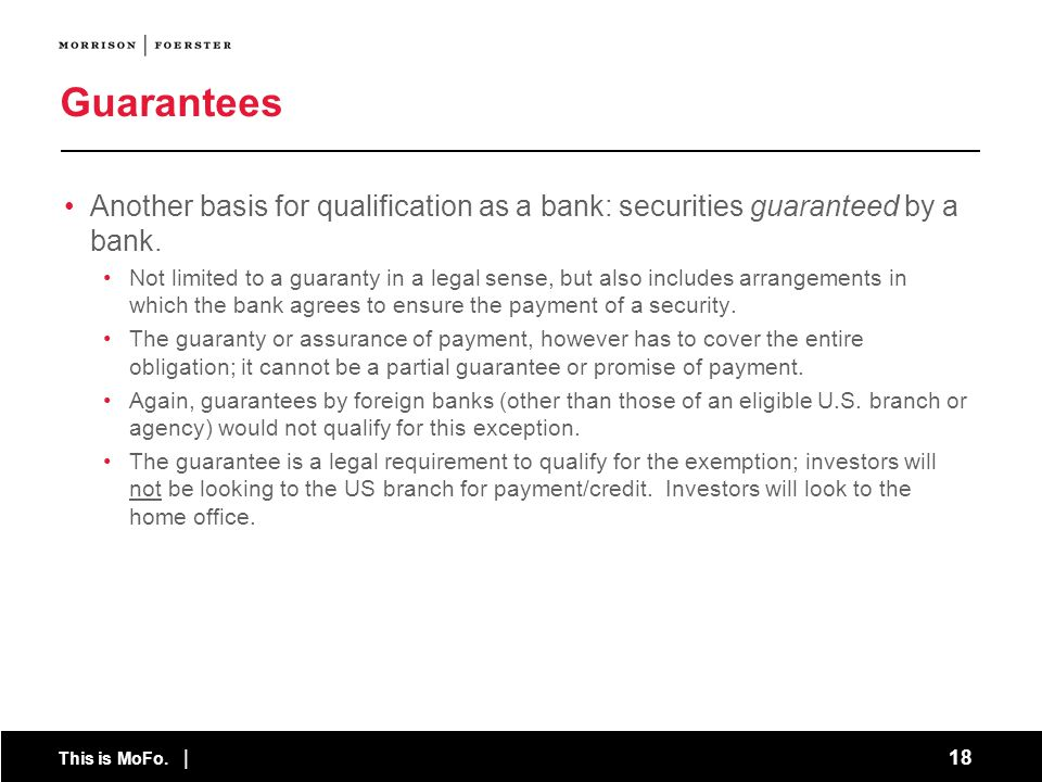Guarantees Another basis for qualification as a bank: securities guaranteed by a bank.