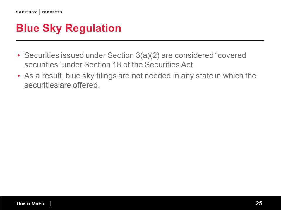 Blue Sky Regulation Securities issued under Section 3(a)(2) are considered covered securities under Section 18 of the Securities Act.