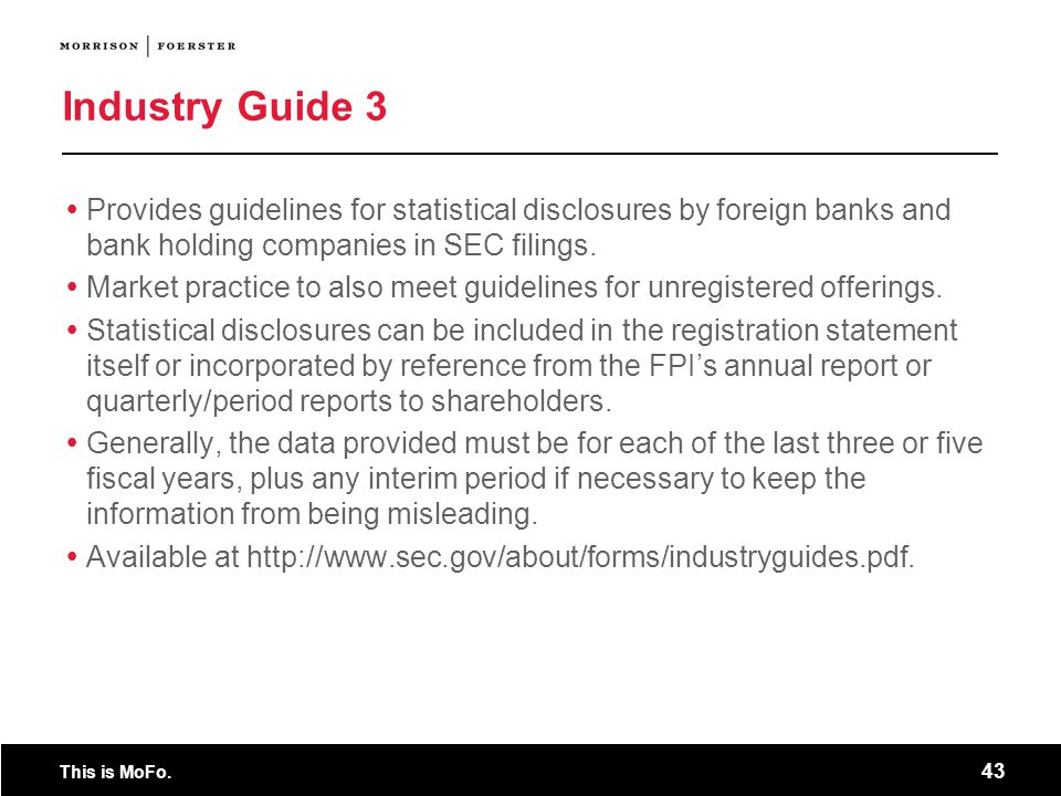 Industry Guide 3 Provides guidelines for statistical disclosures by foreign banks and bank holding companies in SEC filings.