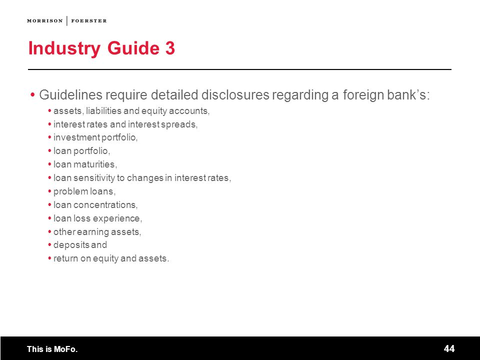 Industry Guide 3 Guidelines require detailed disclosures regarding a foreign bank's: assets, liabilities and equity accounts,