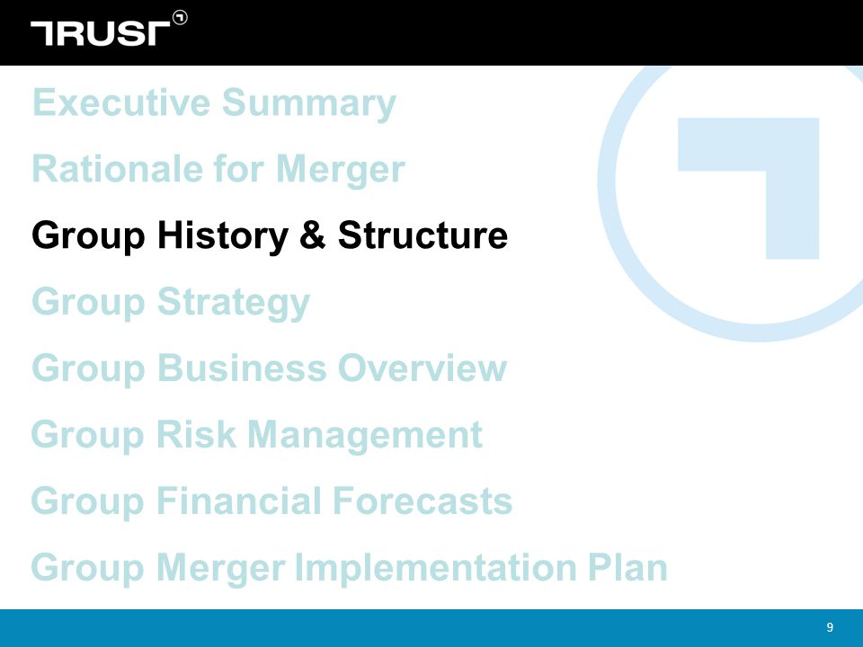 Executive Summary Rationale for Merger. Group History & Structure. Group Strategy. Group Business Overview.
