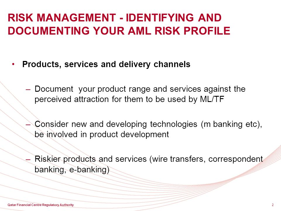 RISK MANAGEMENT - IDENTIFYING AND DOCUMENTING YOUR AML RISK PROFILE