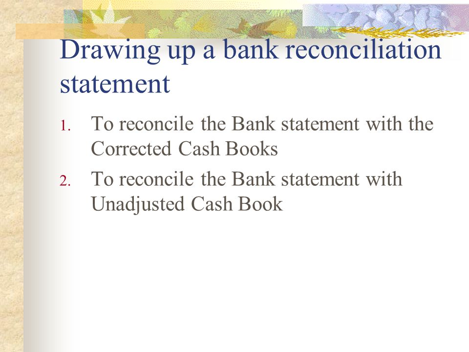 Drawing up a bank reconciliation statement