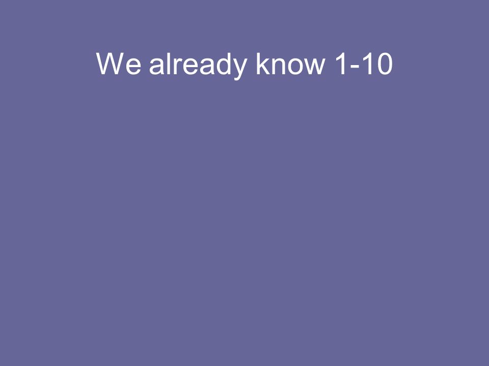 We already know 1-10