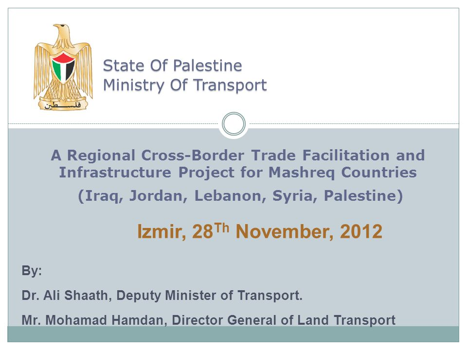 Izmir, 28Th November, 2012 State Of Palestine Ministry Of Transport