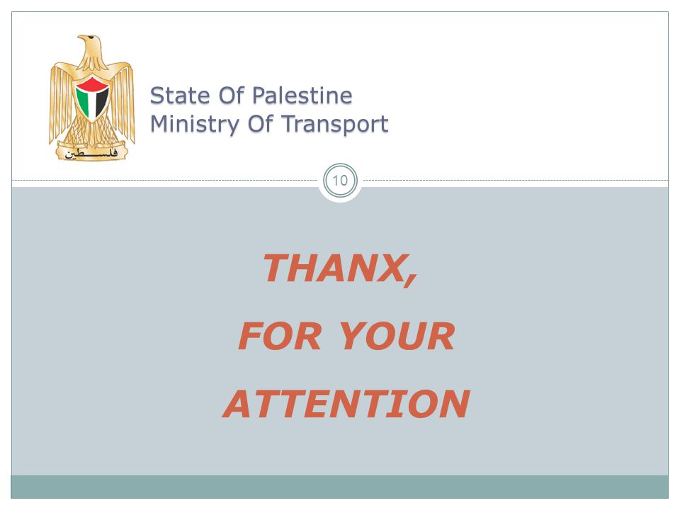 State Of Palestine Ministry Of Transport THANX, FOR YOUR ATTENTION
