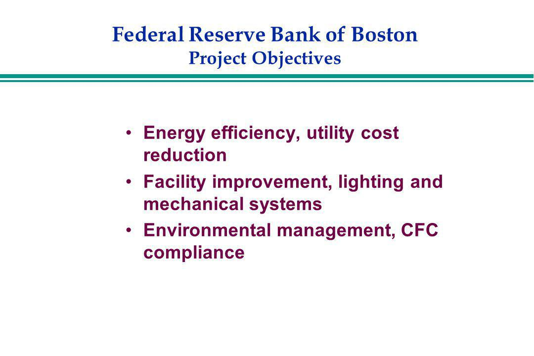 Federal Reserve Bank of Boston Project Objectives