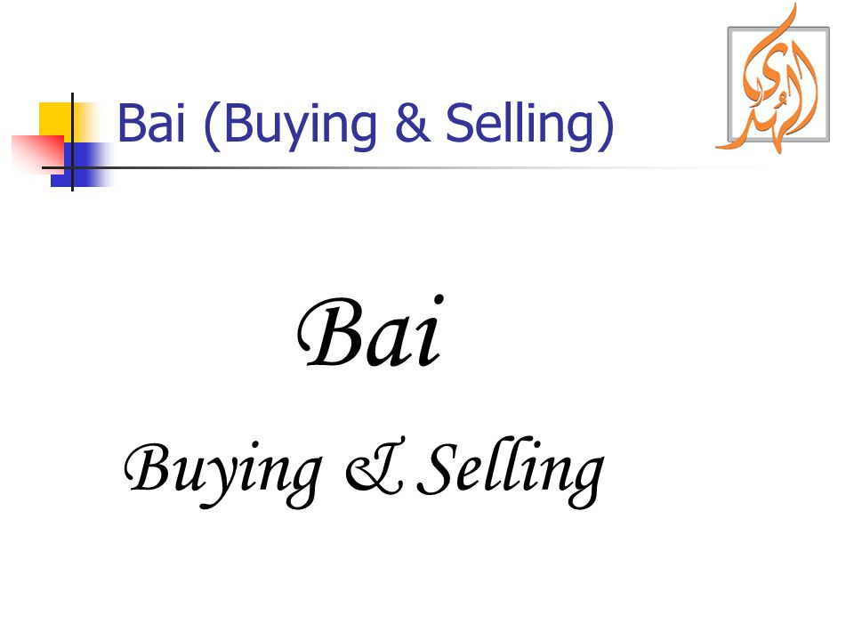 Bai (Buying & Selling) Bai Buying & Selling