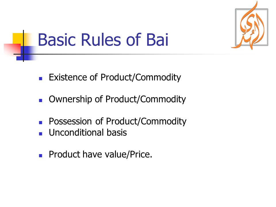 Basic Rules of Bai Existence of Product/Commodity