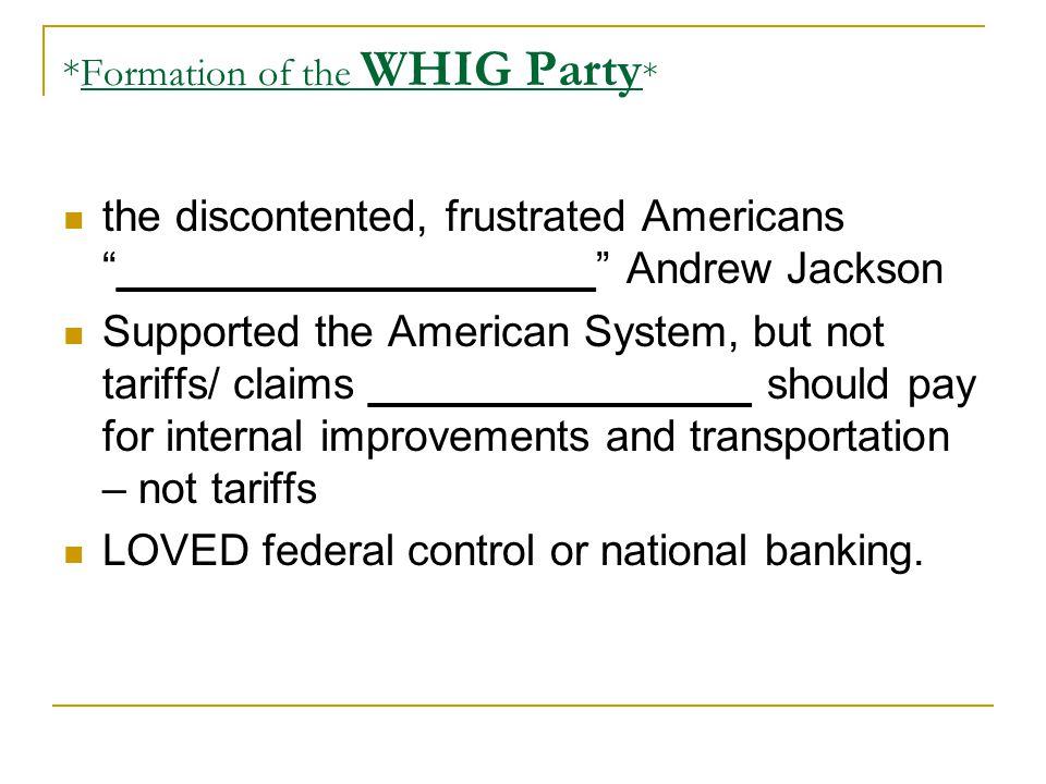 *Formation of the WHIG Party*