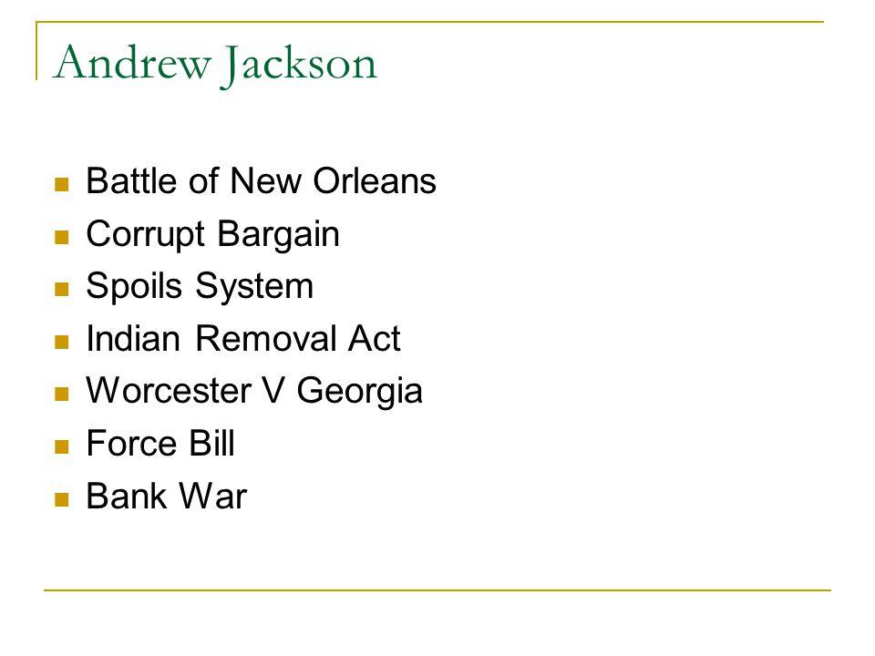 Andrew Jackson Battle of New Orleans Corrupt Bargain Spoils System