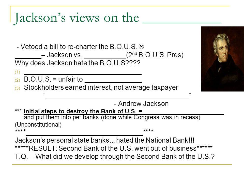 Jackson's views on the ___________