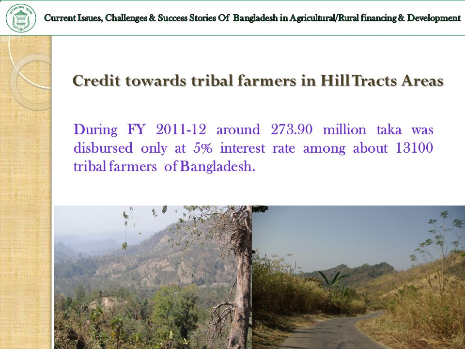 Credit towards tribal farmers in Hill Tracts Areas