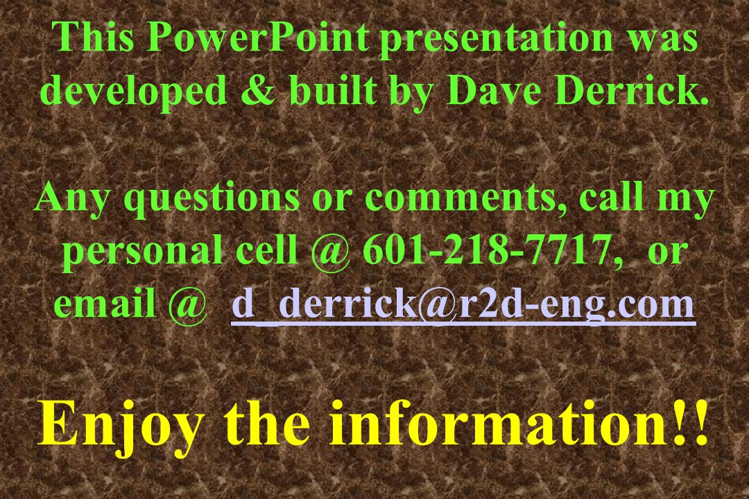 This PowerPoint presentation was developed & built by Dave Derrick