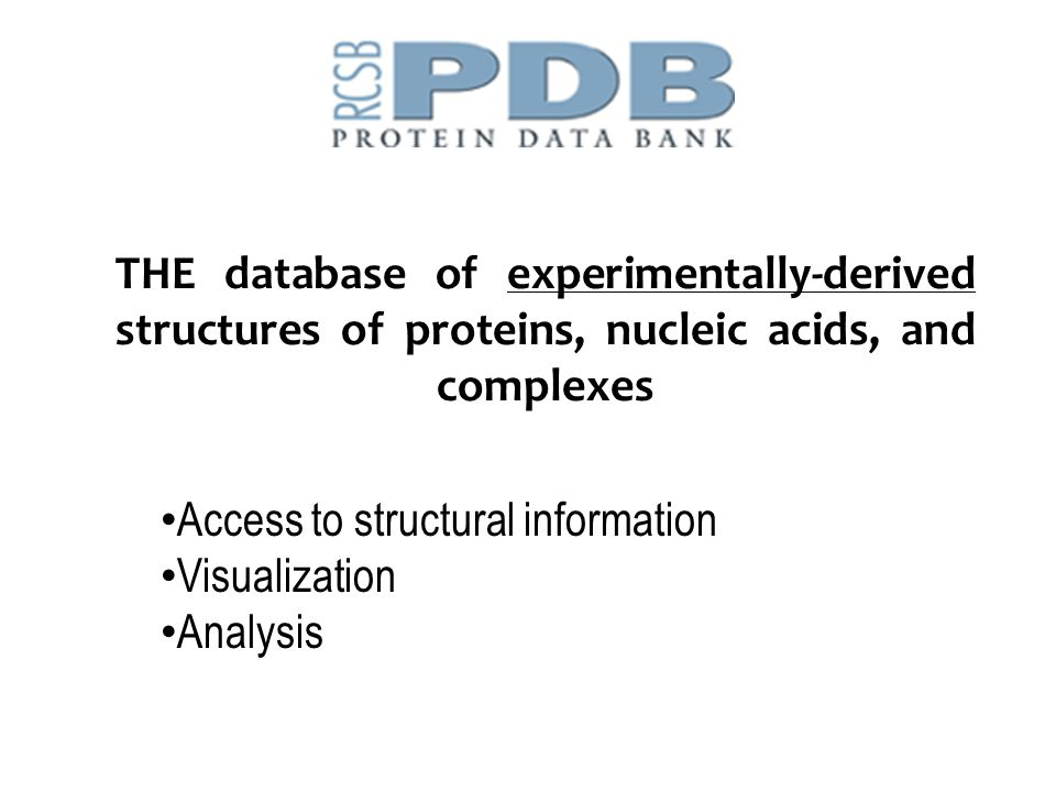 THE database of experimentally-derived structures of proteins, nucleic acids, and complexes