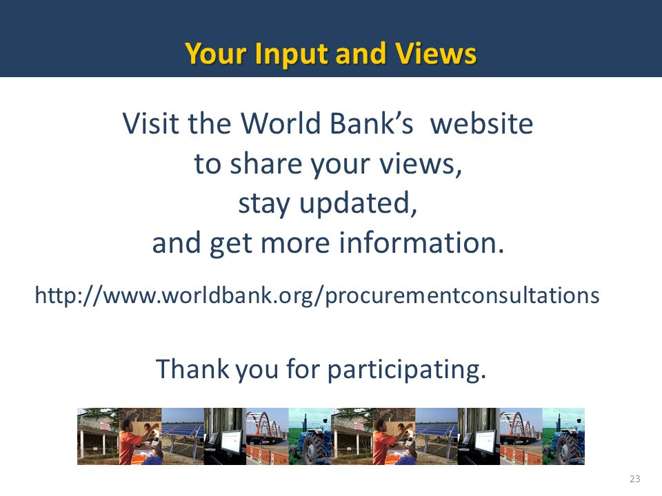 Your Input and Views Visit the World Bank's website to share your views, stay updated, and get more information.