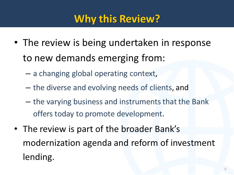 Why this Review The review is being undertaken in response to new demands emerging from: a changing global operating context,