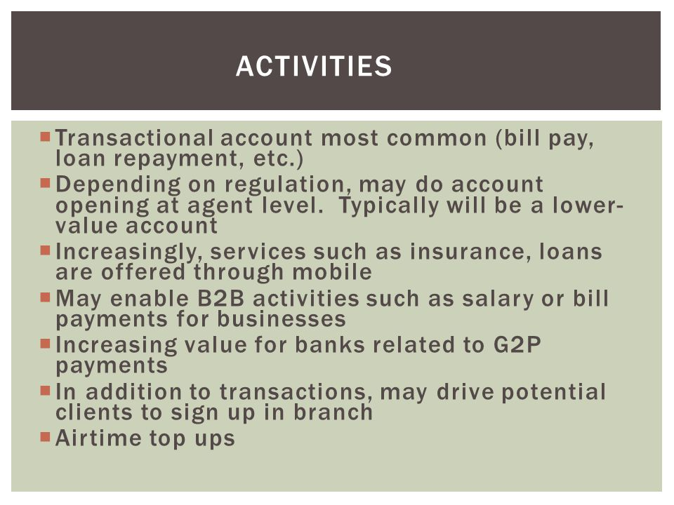 activities Transactional account most common (bill pay, loan repayment, etc.)