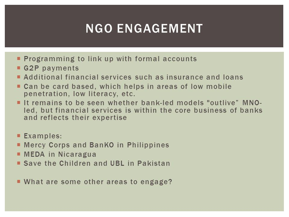 NGO engagement Programming to link up with formal accounts