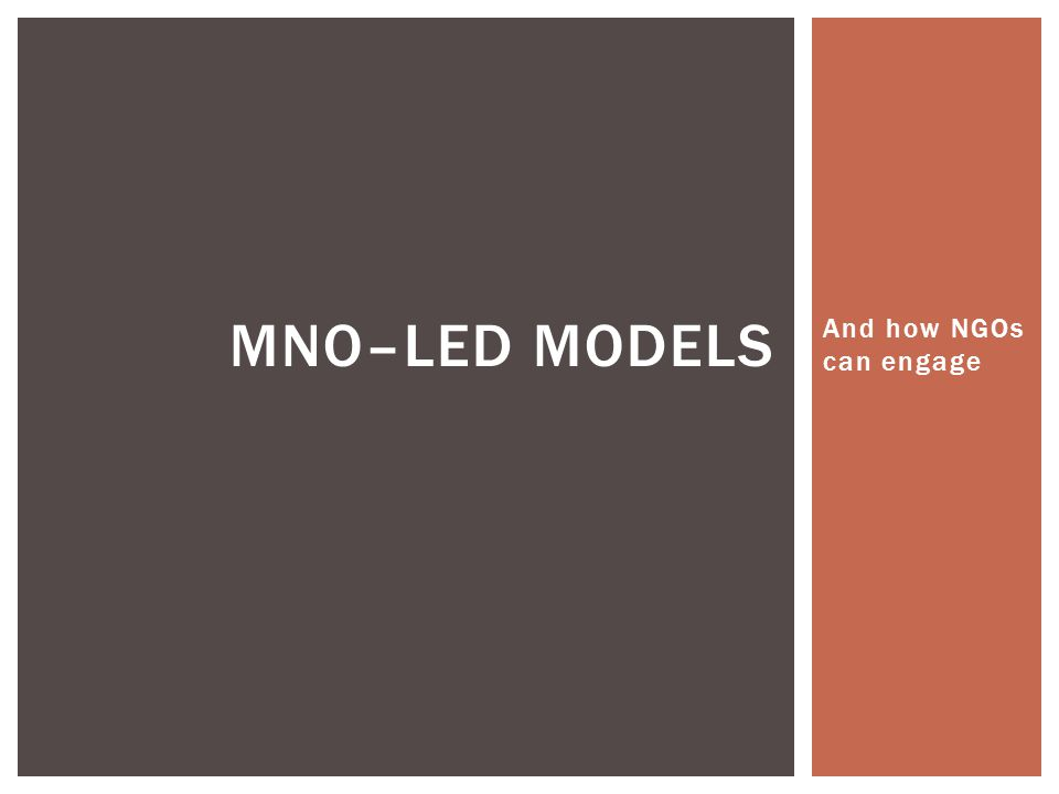MNO–led models And how NGOs can engage