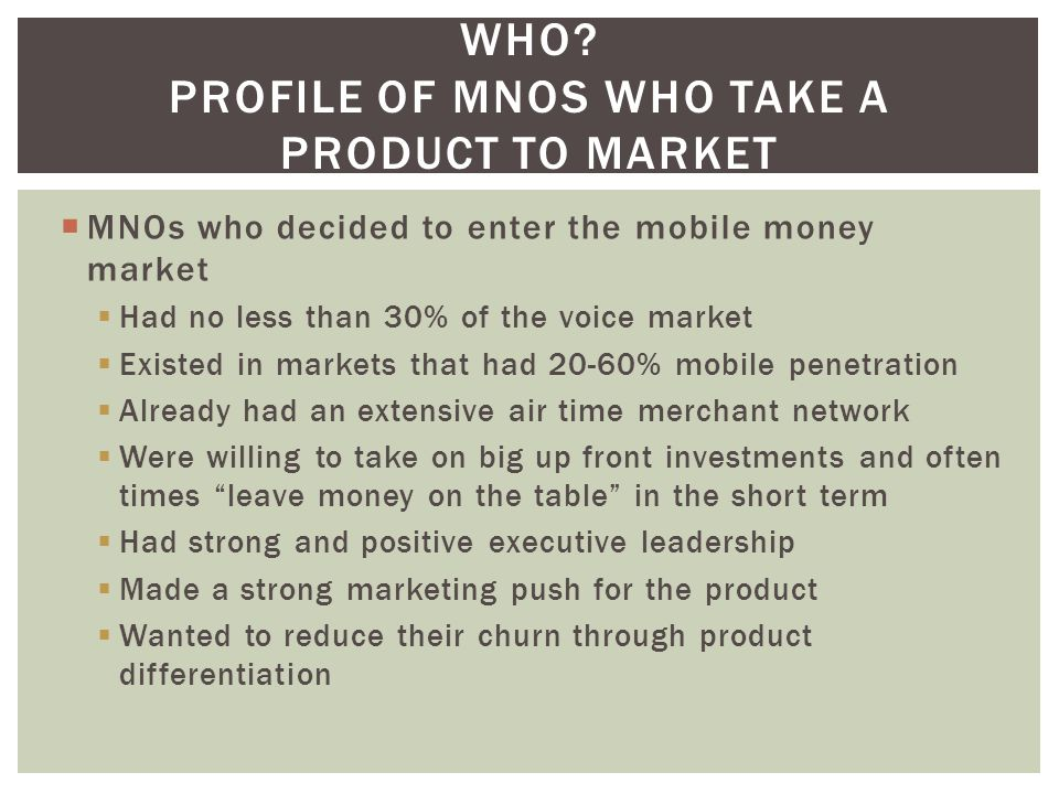 Who Profile of MNOS who take a product to market