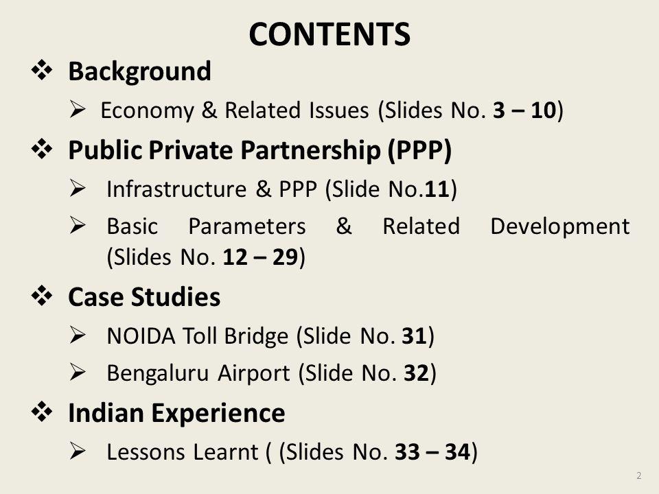 CONTENTS Background Public Private Partnership (PPP) Case Studies