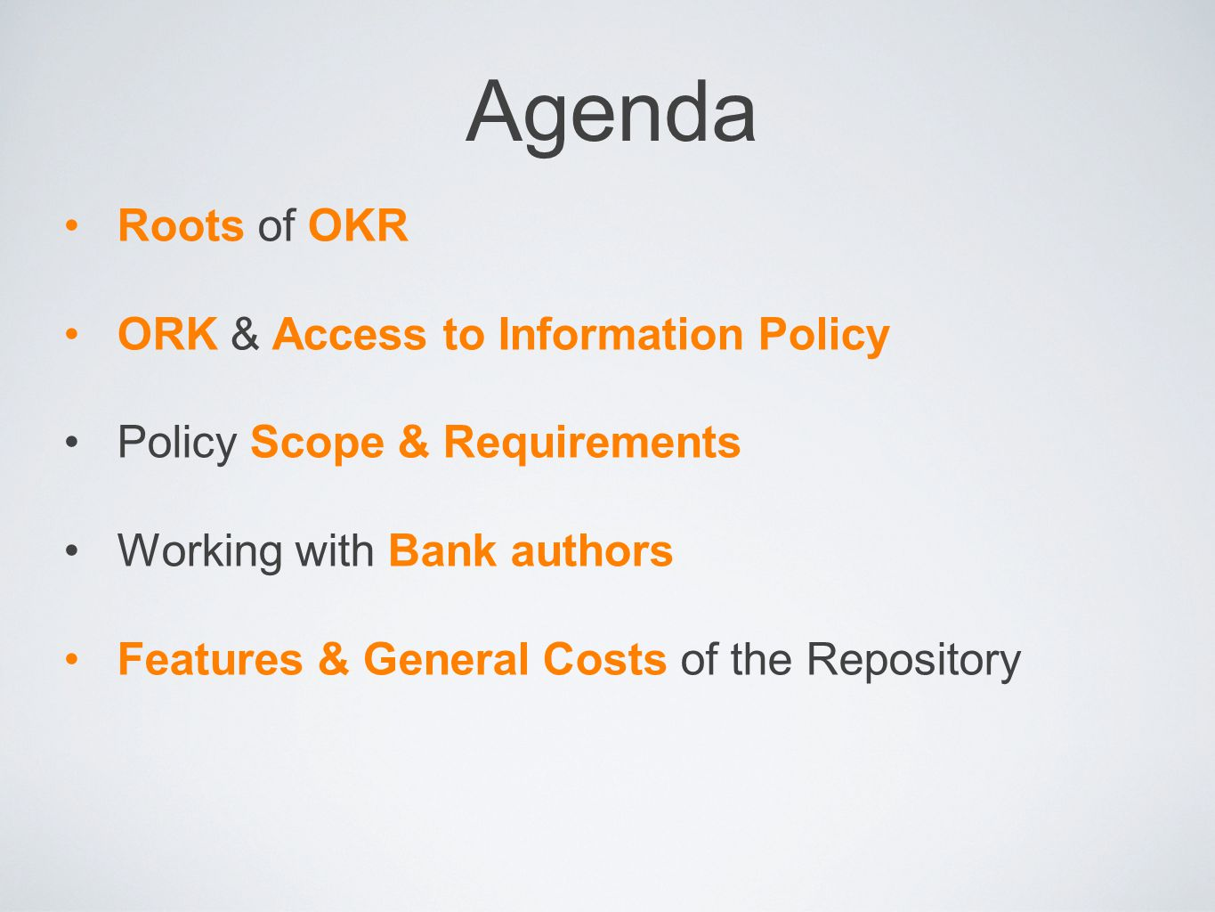 Agenda Roots of OKR ORK & Access to Information Policy