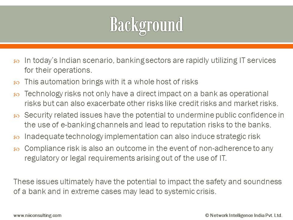 Background In today's Indian scenario, banking sectors are rapidly utilizing IT services for their operations.