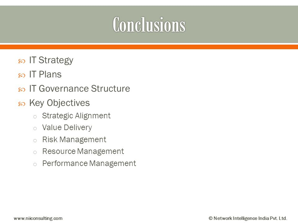 Conclusions IT Strategy IT Plans IT Governance Structure