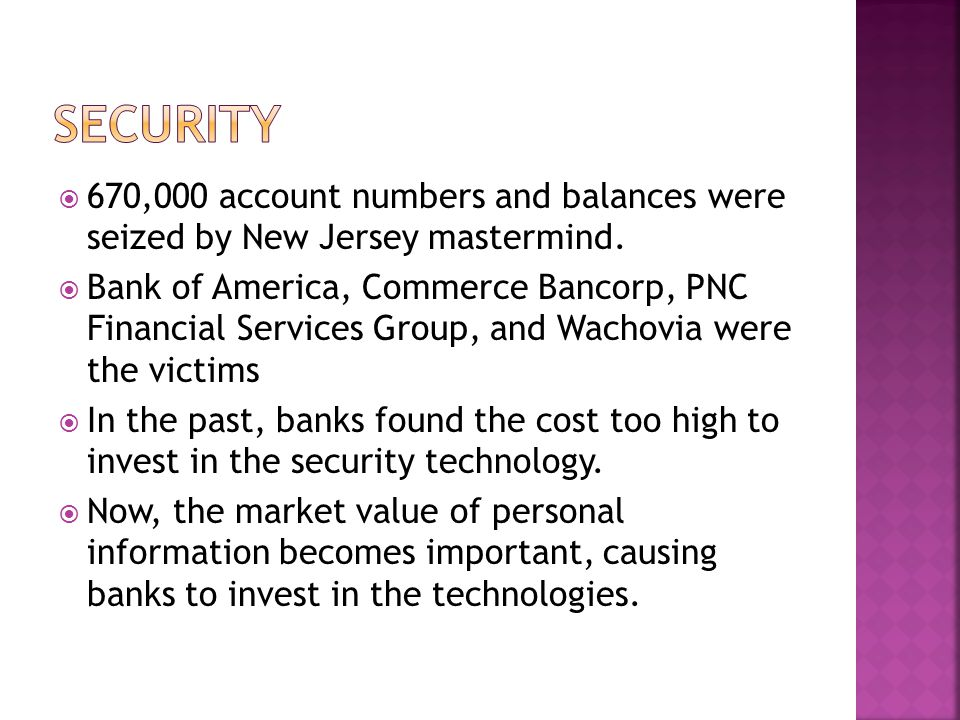 Security 670,000 account numbers and balances were seized by New Jersey mastermind.