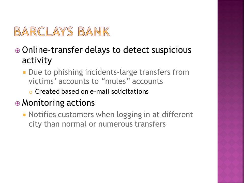Barclays bank Online-transfer delays to detect suspicious activity