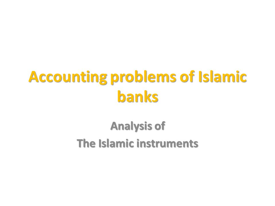 Accounting problems of Islamic banks